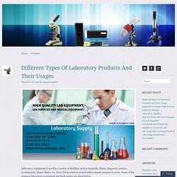 Different Types Of Laboratory Products And Their Usages
