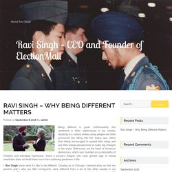 Ravi Singh - CEO and Founder of ElectionMall