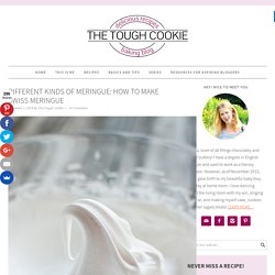 Different Kinds of Meringue: How To Make Swiss Meringue - The Tough Cookie