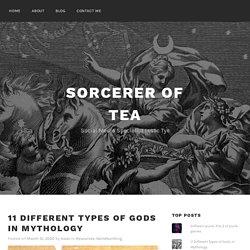 11 Different Types of Gods in Mythology - Sorcerer of Tea