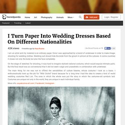 I Turn Paper Into Wedding Dresses Based On Different Nationalities