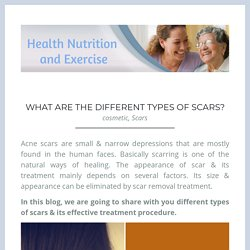 What Are The Different Types Of Scars? – Health Nutrition and Exercise