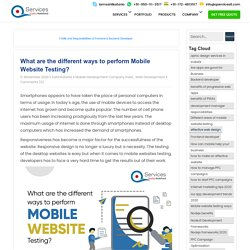 What are the different ways to perform Mobile Website Testing?