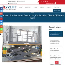 Why Different Price for Same Request of Warehouse Goods Lift I XYZLIFT