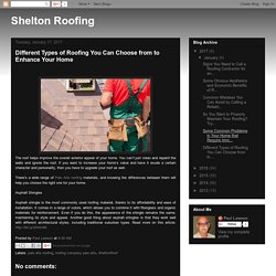 Different Types of Roofing You Can Choose from to Enhance Your Home
