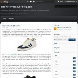 Different Shoes for Different Men - albertotorresi.over-blog.com