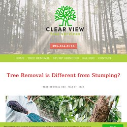 Tree Removal is Different from Stumping?