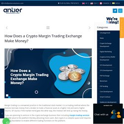 The Different Ways in Which a Crypto Margin Trading Generates Income and Profits
