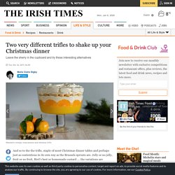 Two very different trifles to shake up your Christmas dinner