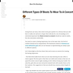 Different Types Of Boots To Wear To A Concert