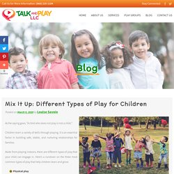 Mix It Up: Different Types of Play for Children