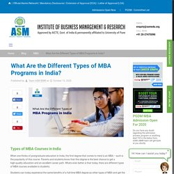 What Are the Different Types of MBA Programs in India? - ASM IBMR