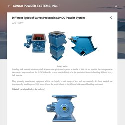 Different Types of Valves Present in SUNCO Powder System