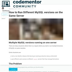 How to Run Different MySQL versions on the Same Server