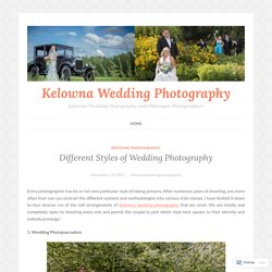 Different Styles of Wedding Photography – Kelowna Wedding Photography