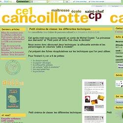 Petit cinéma de classe: les différentes techniques - Cancoillotte CP-CE1 Saint Chef