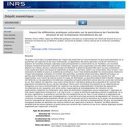 INRS - UNIVERSITE DU QUEBEC - 1992 - Impact de différentes pratiques culturales sur la persistance de l'herbicide atrazine et sur la biomasse microbienne du sol