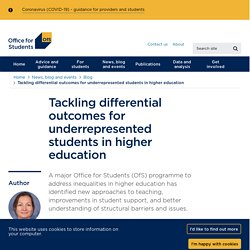 Tackling differential outcomes for underrepresented students in higher education - Office for Students