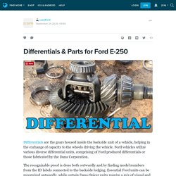 Differentials & Parts for Ford E-250: usedford — LiveJournal