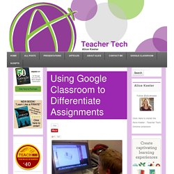Using Google Classroom to Differentiate Assignments
