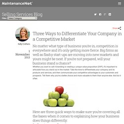 Three Ways to Differentiate Your Company in a Competitive Market
