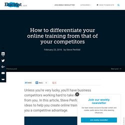 How to differentiate your online training from that of your competitors