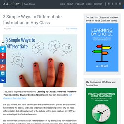 3 Simple Ways to Differentiate Instruction in Any Class