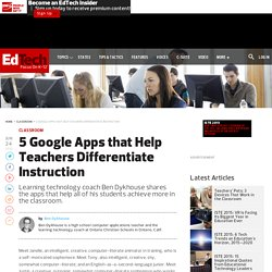 5 Google Apps that Help Teachers Differentiate Instruction