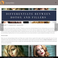 Differentiate Between Botox and Fillers Through Knowledgeable Insights