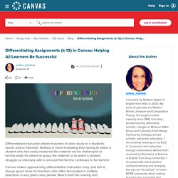 Differentiating Assignments (k-12) in Canvas: Help... - Canvas Community