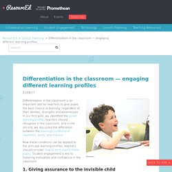 Differentiation in the classroom — engaging different learning profiles