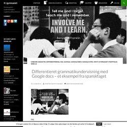 Differentieret grammatikundervisning med Google docs - et eksempel fra spanskfaget
