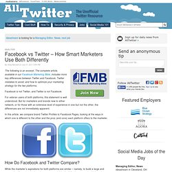 Facebook vs Twitter – How Smart Marketers Use Both Differently
