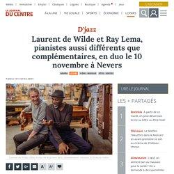 Laurent de Wilde et Ray Lema, pianistes aussi différents que complémentaires, en duo le 10 novembre à Nevers