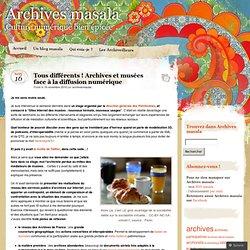 Tous différents ! Archives et musées face à la diffusion numérique « Archives masala