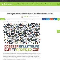 Applications Android : [Dossier] Les différents émulateurs de jeux disponibles sur Android