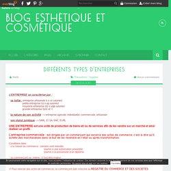 Différents types d'entreprises - Blog esthétique et cosmétique