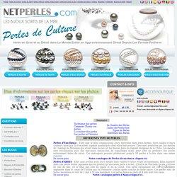 Les differents types de perles - Variete des perles de culture - Histoire des Perles de Culture - Perles - Bijoux - Netperles.com
