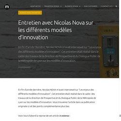 Entretien avec Nicolas Nova sur les différents modèles d'innovation - merkapt
