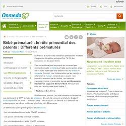 Les différents prématurés : Bébé prématuré : le rôle primordial des parents