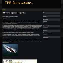 Différents types de propulsion - TPE Sous-marins.