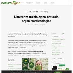Differenza tra biologico, naturale, organico ed ecologico - Naturalogico