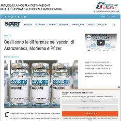 Quali sono le differenze nei vaccini di Astrazeneca, Moderna e Pfizer
