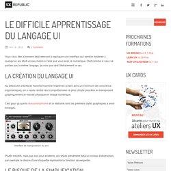 Le difficile apprentissage du langage UI