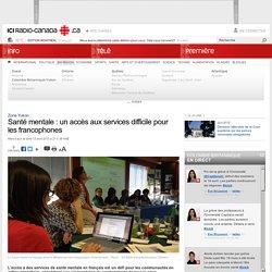 CANADA / Santé mentale : un accès aux services difficile pour les francophones