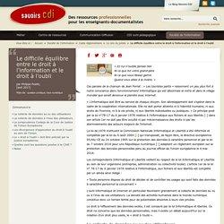 Droit à l'oubli et droit à l'info_Le difficile équilibre entre le droit à l'information et le droit à l'oubli_Savoirs CDI