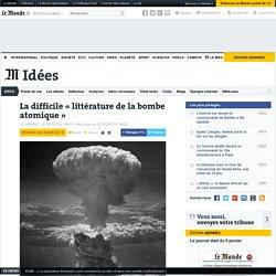 La difficile «littérature de la bombe atomique»