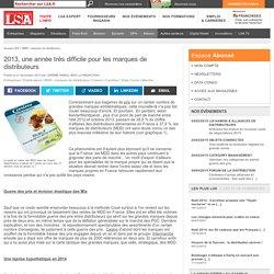 2013, une année très difficile pour les... - MDD - marques de distributeur