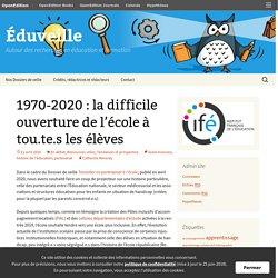 1970-2020 : la difficile ouverture de l'école à tou.te.s les élèves