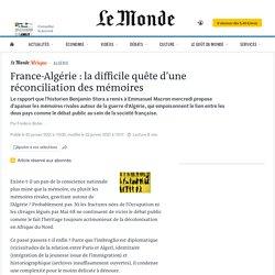 France-Algérie: la difficile quête d'une réconciliation des mémoires